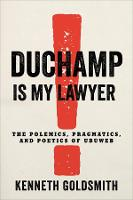 Duchamp Is My Lawyer: The Polemics, Pragmatics, and Poetics of UbuWeb (Hardback)