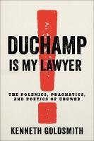 Duchamp Is My Lawyer: The Polemics, Pragmatics, and Poetics of UbuWeb (Paperback)