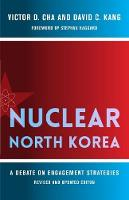 Nuclear North Korea: A Debate on Engagement Strategies - Contemporary Asia in the World (Paperback)