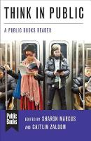Think in Public: A Public Books Reader - Public Books Series (Hardback)