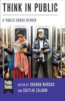 Think in Public: A Public Books Reader - Public Books Series (Paperback)