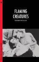 Flaming Creatures - Cultographies (Paperback)