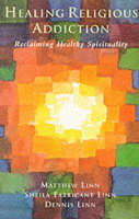 Healing Religious Addiction: Reclaiming Healthy Spirituality (Paperback)