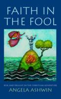 Faith in the Fool: Delight and Risk in the Christian Adventure (Paperback)