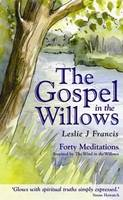 The Gospel in the Willows: Forty Meditations for the Days of Lent (Paperback)