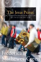 The Jesus Prayer: An Ancient Practice to Quiet your Mind and Transform your Heart (Paperback)