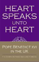 Heart Speaks Unto Heart: Sermons and Addresses of Benedict XVI (Hardback)