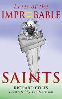 Lives of the Improbable Saints (Paperback)