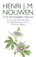 The Wounded Healer: Ministry in Contemporary Society - In our own woundedness, we can become a source of life for others (Paperback)