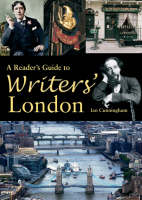 A Reader's Guide to Writers' London (Hardback)