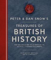 Peter & Dan Snow's Treasures of British History (Hardback)
