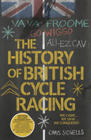 The History of British Cycle Racing (Paperback)