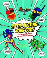 Myth-busting Your Body (Hardback)