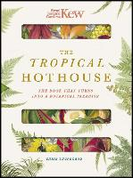Royal Botanic Gardens Kew - The Tropical Hothouse