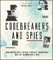Codebreakers and Spies: How British Intelligence and Special Operations Won WWII (Hardback)
