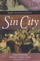 Sin City: London in Pursuit of Pleasure (Hardback)