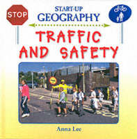 Traffic and Safety - Start-Up Geography S. (Hardback)