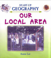 Our Local Area - Start-Up Geography S. (Hardback)