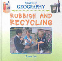 Rubbish and Recycling - Start-Up Geography S. (Hardback)