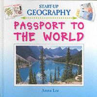 Passport to the World - Start-Up Geography S. (Hardback)