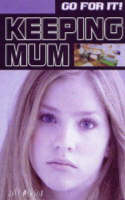Keeping Mum - Go for It! S. (Paperback)