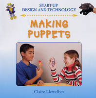 Making Puppets - Start-Up Design and Technology S. (Hardback)