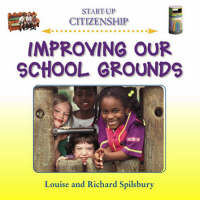 Improving Our School Grounds - Start-Up Citizenship S. (Hardback)