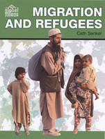 Migration and Refugees - The Global Village S. (Hardback)