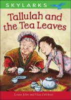 Tallulah and the Tea Leaves - Skylarks (Hardback)