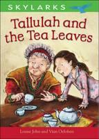 Tallulah and the Tea Leaves - Skylarks (Paperback)