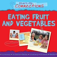 Eating Fruit and Vegetables - Start-up Connections (Paperback)