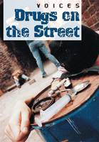 Drugs on the Street - Voices (Paperback)