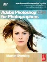 Adobe Photoshop CS4 for Photographers: A Professional Image Editor's Guide to the Creative Use of Photoshop for the Macintosh and PC (Paperback)