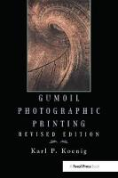 Gumoil Photographic Printing, Revised Edition (Paperback)