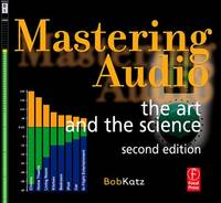 Mastering Audio: The Art and the Science (Paperback)