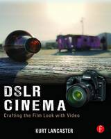 DSLR Cinema: Crafting the Film Look with Video (Paperback)