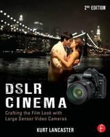 DSLR Cinema: Crafting the Film Look with Large Sensor Video Cameras (Paperback)