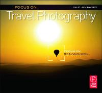Focus on Travel Photography: Focus on the Fundamentals (Focus On Series) - The Focus On Series (Paperback)
