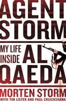 Agent Storm: My Life Inside Al-Qaeda (Hardback)