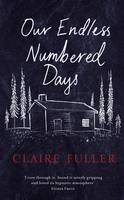 Our Endless Numbered Days (Hardback)