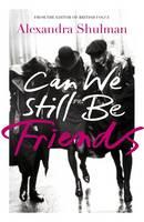 Can We Still be Friends (Hardback)