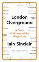 London Overground: A Day's Walk Around the Ginger Line (Hardback)