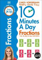 10 Minutes A Day Fractions, Ages 7-11 (Key Stage 2): Supports the National Curriculum, Helps Develop Strong Maths Skills - Made Easy Workbooks (Paperback)