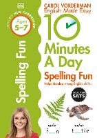 10 Minutes a Day Spelling Fun Ages 5-7 Key Stage 1 - Made Easy Workbooks (Paperback)