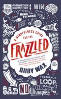 A Mindfulness Guide for the Frazzled (Hardback)