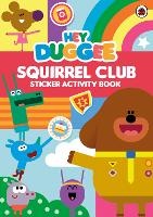Hey Duggee: Squirrel Club Sticker Activity Book - Hey Duggee (Paperback)
