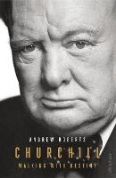 Churchill: Walking with Destiny (Hardback)
