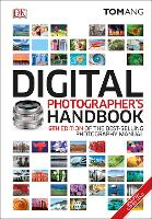 Digital Photographer's Handbook: 6th Edition of the Best-Selling Photography Manual (Hardback)