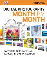 Digital Photography Month by Month (Hardback)