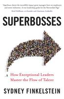 Superbosses: How Exceptional Leaders Master the Flow of Talent (Paperback)